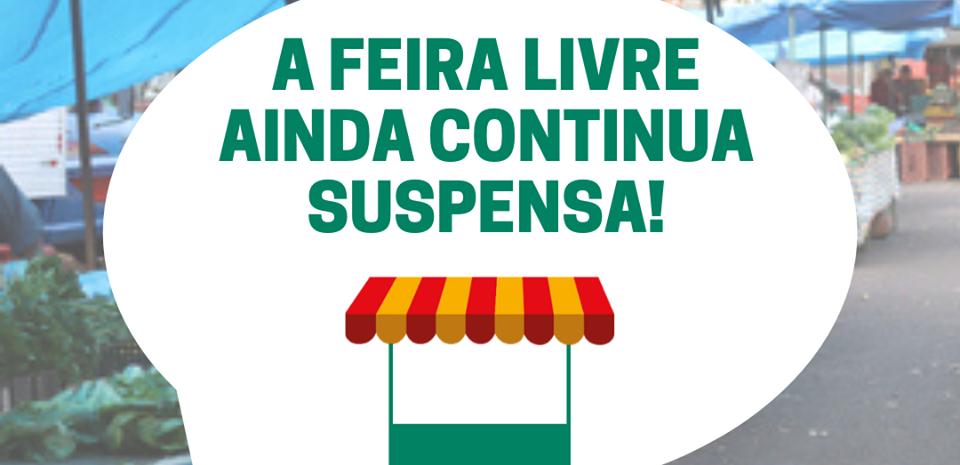 Prefeitura segue firme com a suspenção da feira livre(COVID-19).